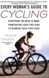 Selene Yeager Every Woman's Guide To Cycling Everything You Need To Know From Buying Your Fir