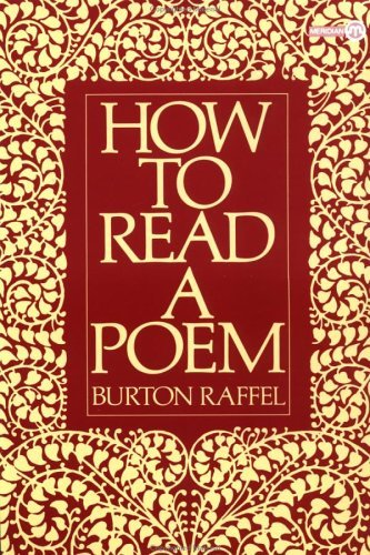 Burton Raffel How To Read A Poem