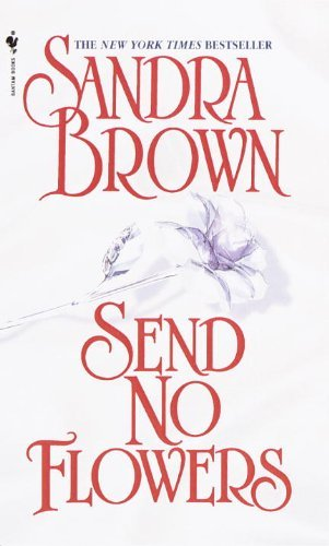 Sandra Brown Send No Flowers