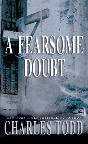 Charles Todd A Fearsome Doubt