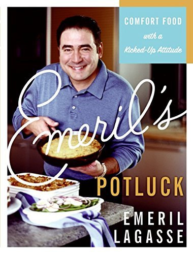 Emeril Lagasse Emeril's Potluck Comfort Food With A Kicked Up Attitude