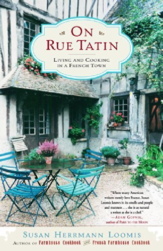 Susan Herrmann Loomis On Rue Tatin Living And Cooking In A French Town