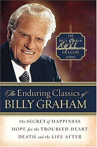 Billy Graham The Enduring Classics Of Billy Graham