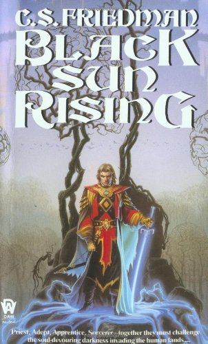 C. S. Friedman Black Sun Rising The Coldfire Trilogy Book One