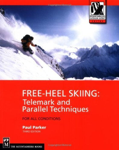 Paul Parker Free Heel Skiing Telemark And Parallel Techniques For All Conditio 0003 Edition;
