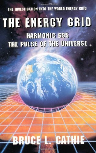 Bruce Cathie The Energy Grid Harmonic 695 The Pulse Of The Universe The Inve 0002 Edition;revised