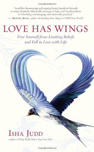 Isha Judd Love Has Wings Free Yourself From Limiting Beliefs And Fall In L