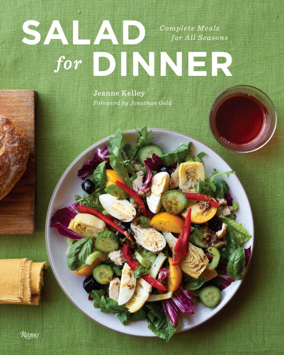 Jeanne Kelley Salad For Dinner Complete Meals For All Seasons