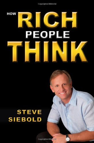 Steve Siebold How Rich People Think