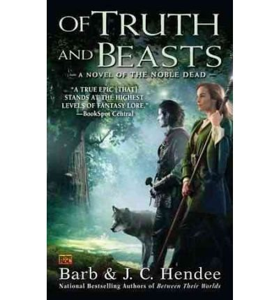 Barb Hendee Of Truth And Beasts A Novel Of The Noble Dead