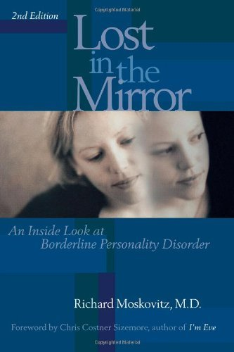 Richard Maskovitz Lost In The Mirror 2nd Edition An Inside Look At Borderline Personality Disorder 0002 Edition;