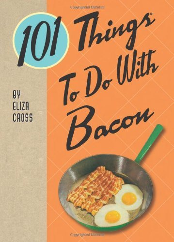Eliza Cross 101 Things To Do With Bacon