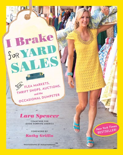 lara-spencer-i-brake-for-yard-sales-and-flea-markets-thrift-shops-auctions-and-the