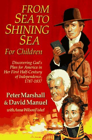 Peter Marshall From Sea To Shining Sea For Children Discovering God's Plan For America In Her First H