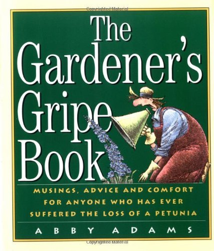 Abby Adams The Gardener's Gripe Book