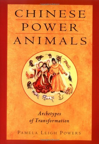 Pamela Leigh Powers Chinese Power Animals Archetypes Of Transformation