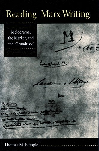 Thomas M. Kemple Reading Marx Writing Melodrama The Market And The 'grundrisse'