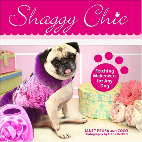 Janet Prusa Shaggy Chic Fetching Makeovers For Any Dog