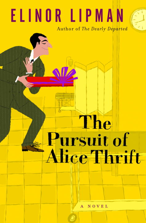 Elinor Lipman The Pursuit Of Alice Thrift