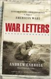 Andrew Carroll War Letters Extraordinary Correspondence From American Wars War Letters