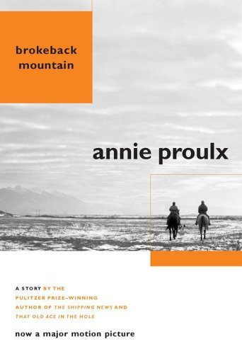 Annie Proulx Brokeback Mountain Now A Major Motion Picture