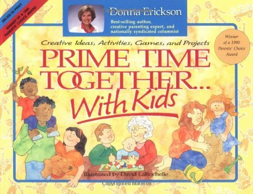 Donna Erickson David Larochelle Prime Time Together With Kids Creative Ideas A