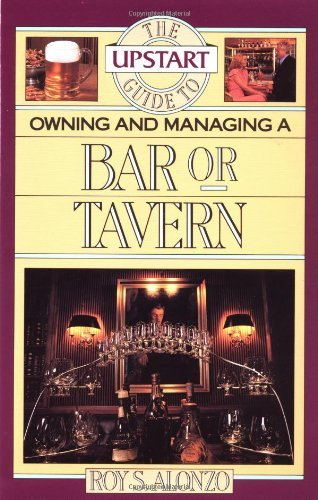 Roy Alonzo The Upstart Guide To Owning And Managing A Bar Or