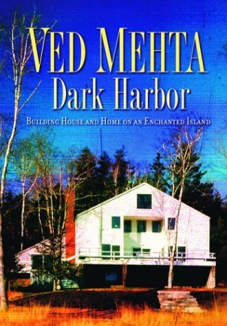 Ved Mehta Dark Harbor Building House & Home On An Enchanted Island