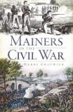 Harry Gratwick Mainers In The Civil War
