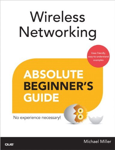 Michael Miller Wireless Networking Absolute Beginner's Guide