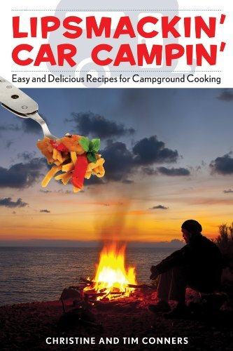 Christine Conners Lipsmackin' Car Campin' Easy And Delicious Recipes For Campground Cooking