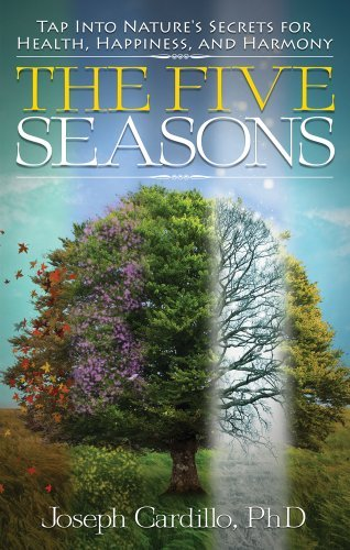 Joseph Cardillo Five Seasons Tap Into Nature's Secrets For Health Happiness