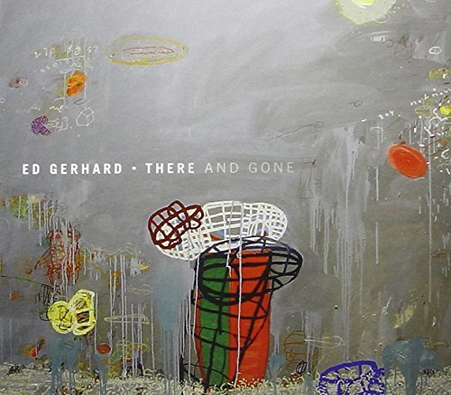 Gerhard Edward There & Gone