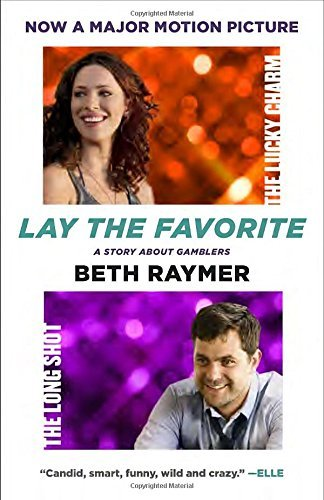 Beth Raymer Lay The Favorite A Story About Gamblers