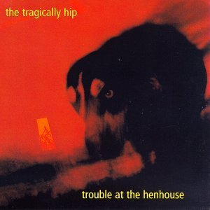 tragically-hip-trouble-at-the-henhouse