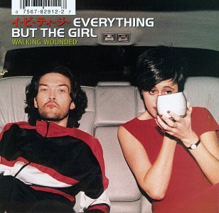 Everything But The Girl Walking Wounded