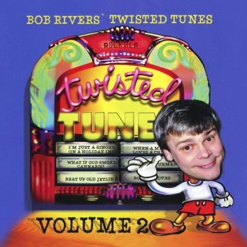 Bob Rivers Vol. 2 Best Of Twisted Tunes CD R
