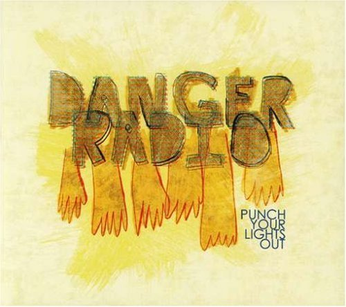 Danger Radio Punch Your Lights Out