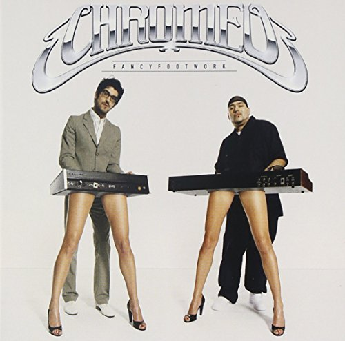 Chromeo Fancy Footwork