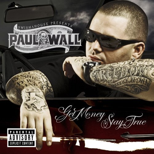 Paul Wall Get Money Stay True Explicit Version