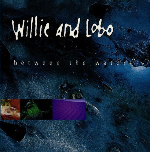 Willie & Lobo Between The Waters CD R