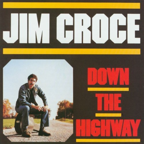 jim-croce-down-the-highway