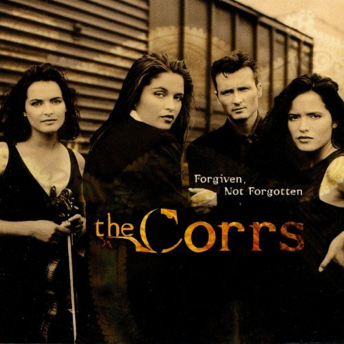 Corrs Forgiven Not Forgotten CD R