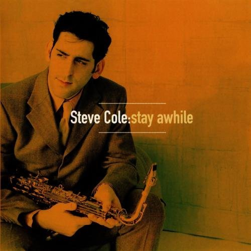 Steve Cole Stay Awhile CD R