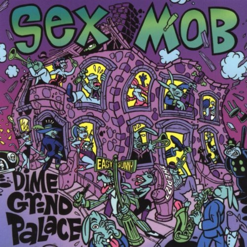 Sex Mob Dime Grind Palace