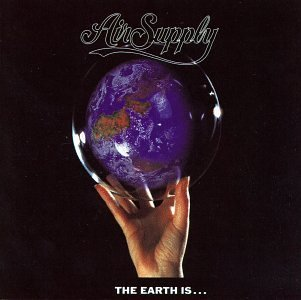 Air Supply Earth Is...