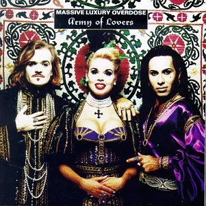 Army Of Lovers/Massive Luxury Overdose