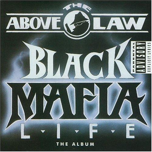 Above The Law/Black Mafia Life@Explicit Version