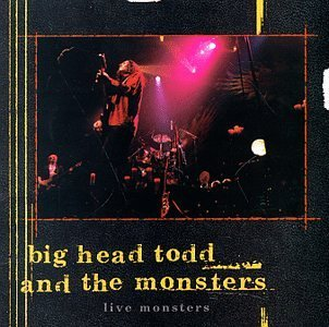 Big Head Todd & The Monsters Live Monsters