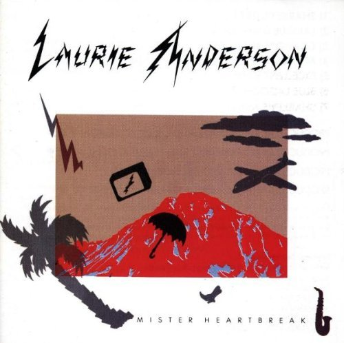 Laurie Anderson Mister Heartbreak